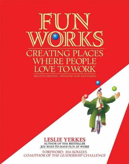 Books About Love - Fun Works: Creating Places Where People Love to Work