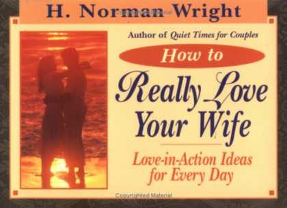 Books About Love - How to Really Love Your Wife: Love-In-Action Ideas for Every Day
