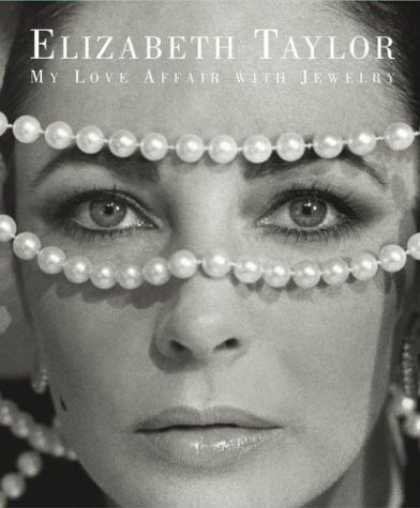 Books About Love - Elizabeth Taylor: My Love Affair with Jewelry