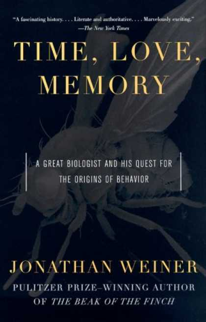 Books About Love - Time, Love, Memory: A Great Biologist and His Quest for the Origins of Behavior