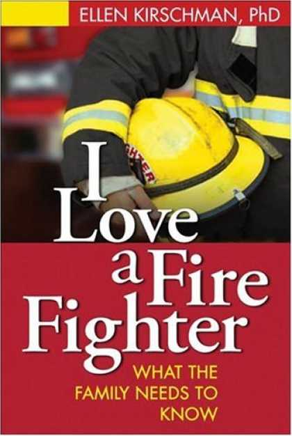 Books About Love - I Love a Fire Fighter: What the Family Needs to Know