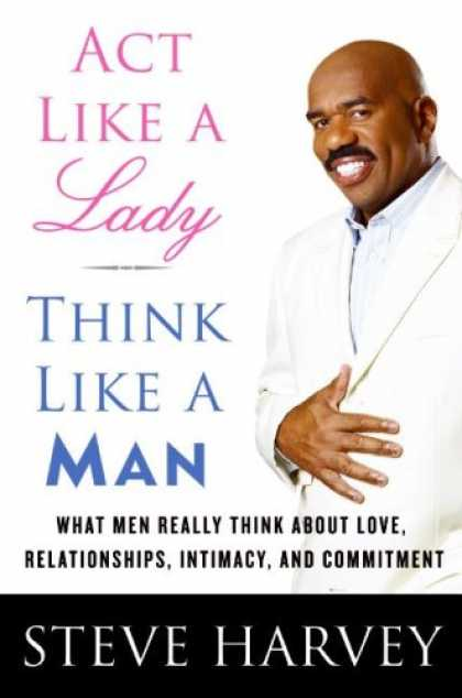 Books About Love - Act Like a Lady, Think Like a Man: What Men Really Think About Love, Relationshi