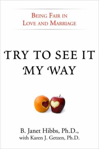 Books About Love - Try to See it My Way: Being Fair in Love and Marriage
