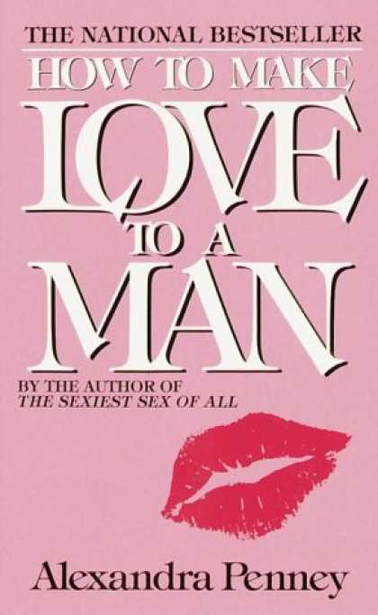 Books About Love - How to Make Love to a Man