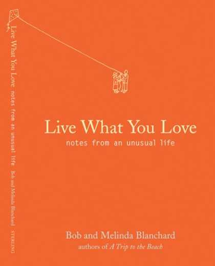Books About Love - Live What You Love: Notes from an Unusual Life