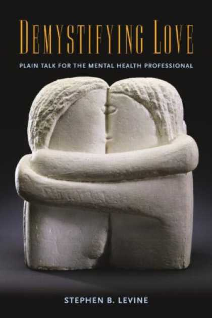 Books About Love - Demystifying Love: Plain Talk for the Mental Health Professional