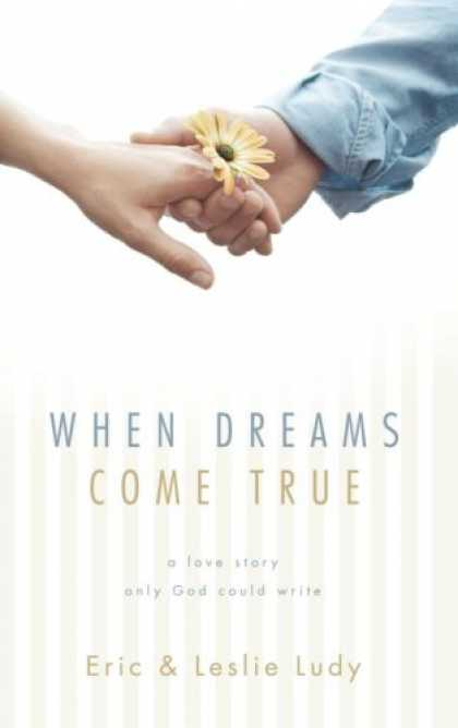 Books About Love - When Dreams Come True: A Love Story Only God Could Write