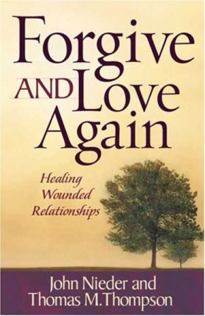 Books About Love - Forgive and Love Again: Healing Wounded Relationships