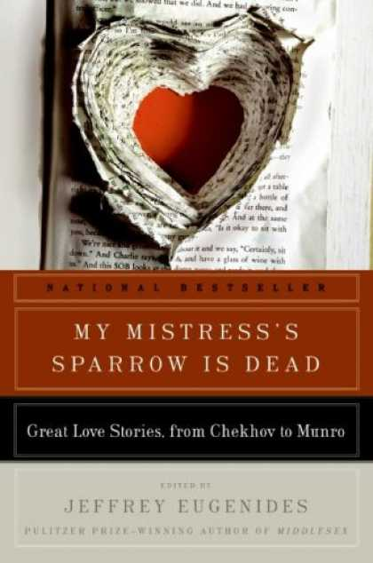 Books About Love - My Mistress's Sparrow Is Dead: Great Love Stories, from Chekhov to Munro (P.S.)