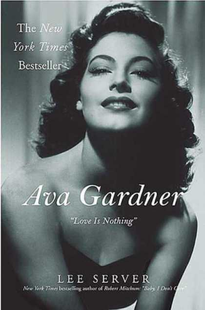 "Books About Love - Ava Gardner: ""Love Is Nothing"""