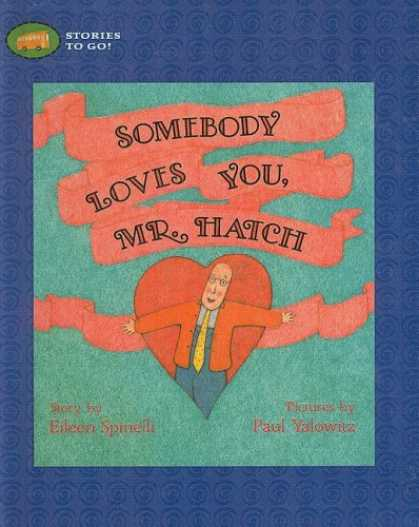 Books About Love - Somebody Loves You, Mr. Hatch (Stories to Go!)
