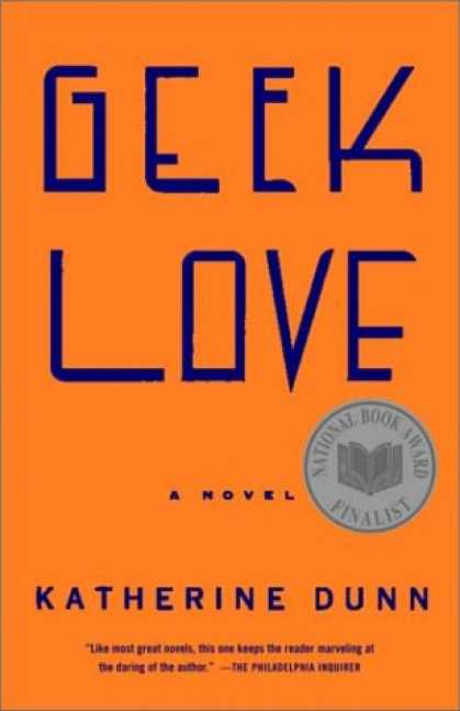 Books About Love - Geek Love: A Novel