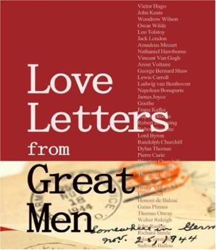 Books About Love - Love Letters from Great Men: Like Vincent Van Gogh, Mark Twain, Lewis Carroll, a