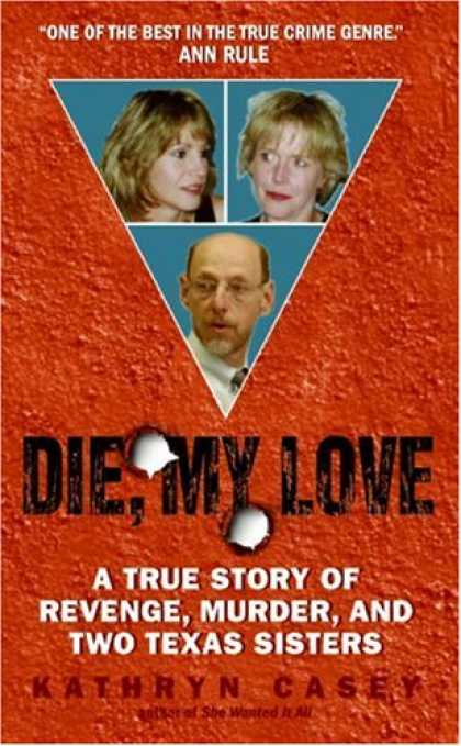 Books About Love - Die, My Love: A True Story of Revenge, Murder, and Two Texas Sisters