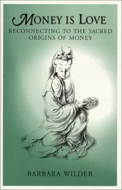 Books About Love - Money is Love: Reconnecting to the Sacred Origins of Money