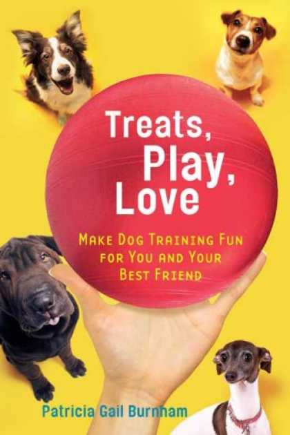 Books About Love - Treats, Play, Love: Make Dog Training Fun for You and Your Best Friend
