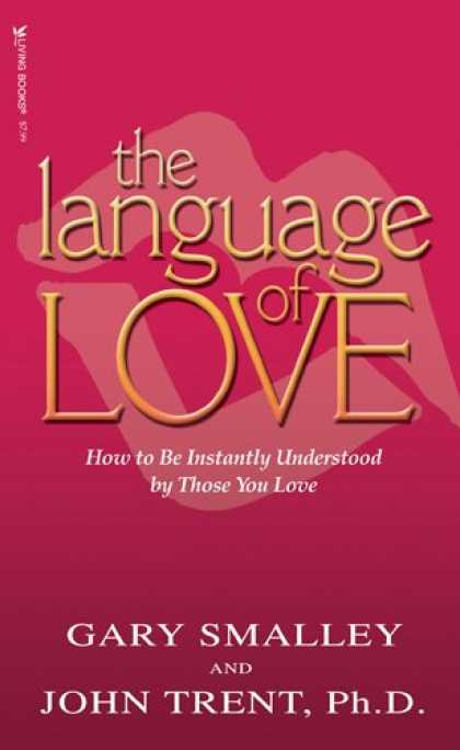 Books About Love - The Language of Love: How to be Instantly Understood by Those You Love