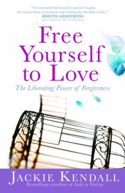 Books About Love - Free Yourself to Love: The Liberating Power of Forgiveness (Faith Words)