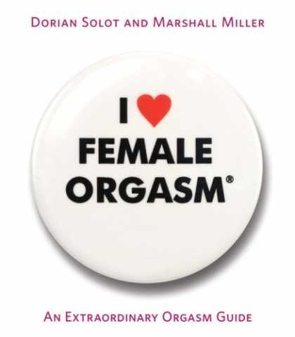 Books About Love - I Love Female Orgasm: An Extraordinary Orgasm Guide