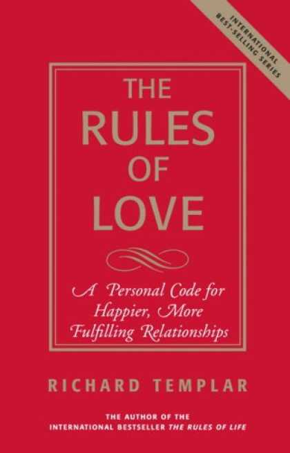 Books About Love - The Rules of Love: A Personal Code for Happier, More Fulfilling Relationships (R
