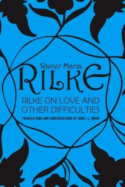 Books About Love - Rilke on Love and Other Difficulties: Translations and Considerations