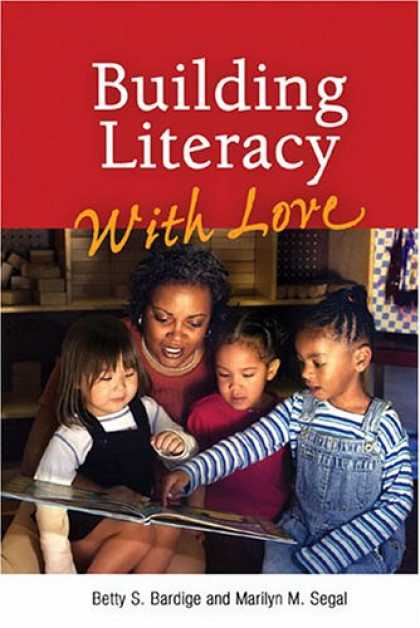 Books About Love - Building Literacy With Love: A Guide for Teachers and Caregivers of Children Bir