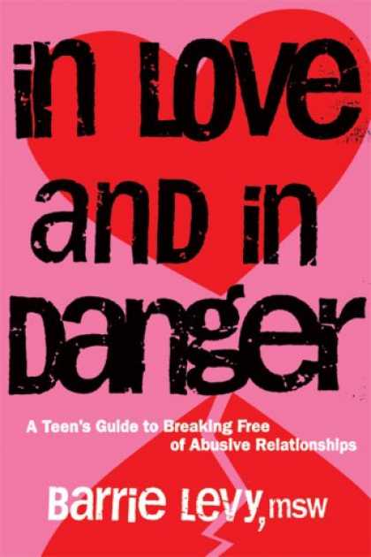 Books About Love - In Love and In Danger: A Teen's Guide to Breaking Free of Abusive Relationships