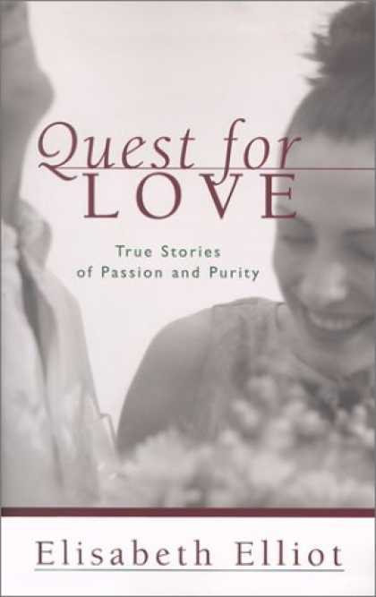 Books About Love - Quest for Love: True Stories of Passion and Purity