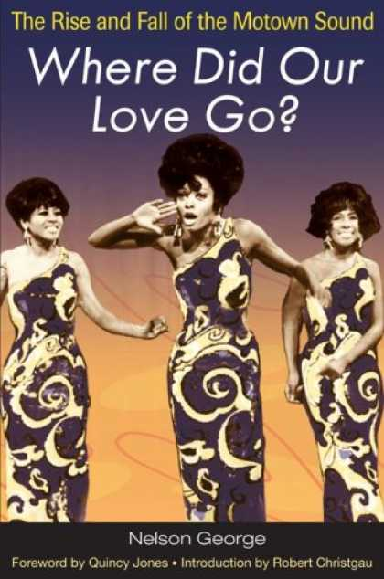 Books About Love - Where Did Our Love Go?: The Rise and Fall of the Motown Sound (Music in American