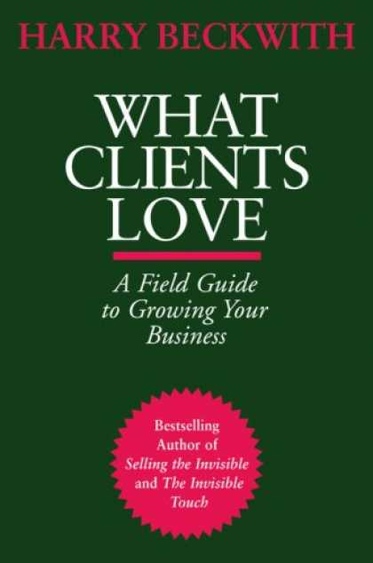 Books About Love - What Clients Love: A Field Guide to Growing Your Business