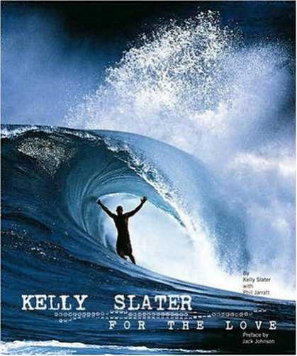 Books About Love - Kelly Slater: For the Love