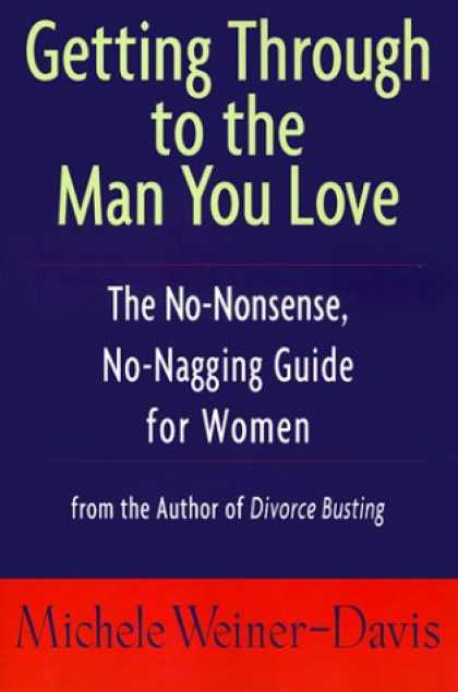 Books About Love - Getting Through to the Man You Love: The No-Nonsense, No-Nagging Guide for Women