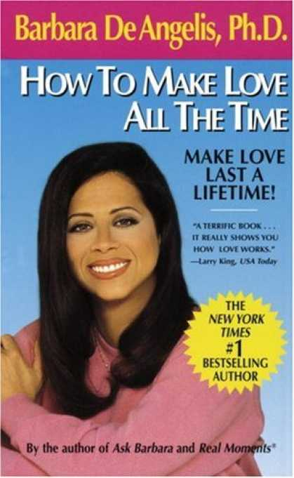 Books About Love - How to Make Love All the Time: Make Love Last a Lifetime