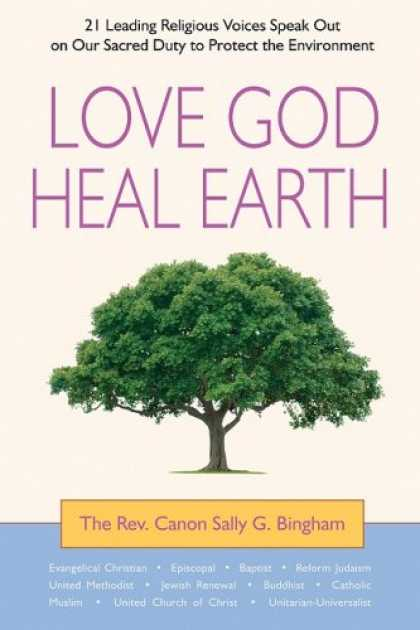 Books About Love - Love God, Heal Earth: 21 Leading Religious Voices Speak Out on Our Sacred Duty t