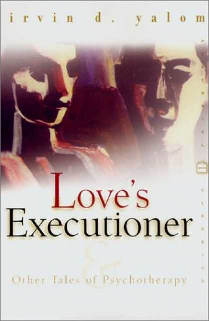 Books About Love - Love's Executioner: & Other Tales of Psychotherapy (Perennial Classics)