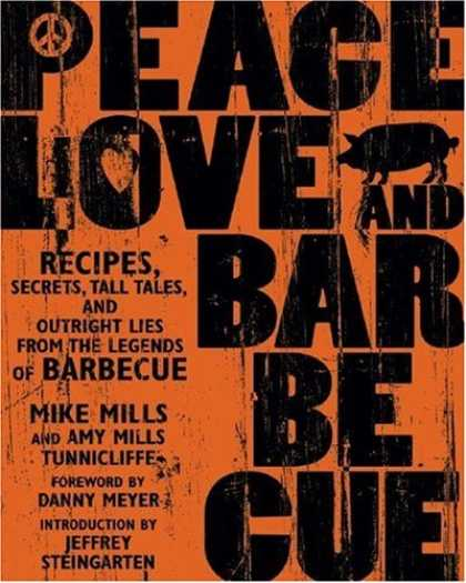 Books About Love - Peace, Love, & Barbecue: Recipes, Secrets, Tall Tales, and Outright Lies from th