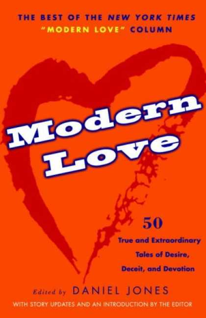 Books About Love - Modern Love: 50 True and Extraordinary Tales of Desire, Deceit, and Devotion