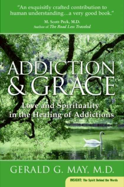 Books About Love - Addiction and Grace: Love and Spirituality in the Healing of Addictions (Plus)
