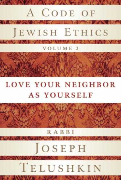 Books About Love - A Code of Jewish Ethics, Volume 2: Love Your Neighbor as Yourself