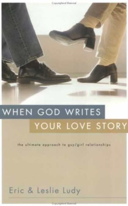 Books About Love - When God Writes Your Love Story: The Ultimate Approach to Guy/Girl Relationships