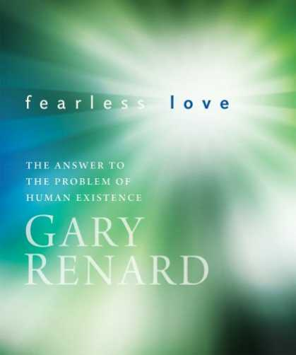 Books About Love - Fearless Love: The Answer to the Problem of Human Existence
