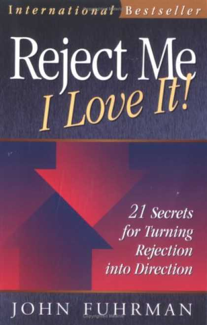 Books About Love - Reject Me - I Love It!: 21 Secrets for Turning Rejection into Direction (Persona