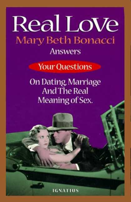 Books About Love - Real Love: Answers to Your Questions on Dating, Marriage and the Real Meaning of