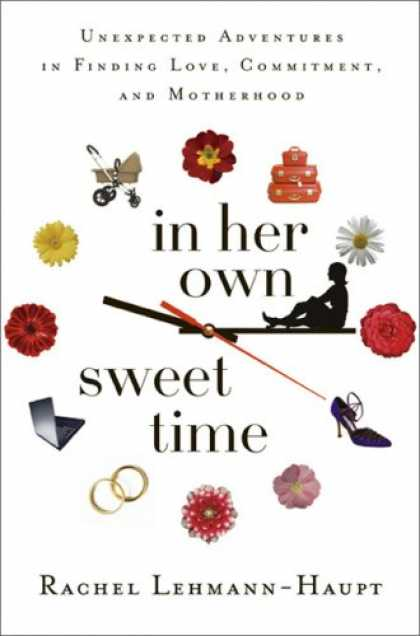 Books About Love - In Her Own Sweet Time: Unexpected Adventures in Finding Love, Commitment, and Mo