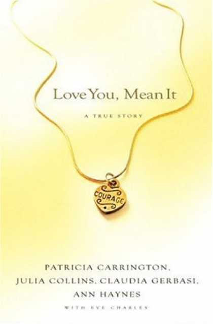 Books About Love - Love You, Mean It: A True Story of Love, Loss and Friendship