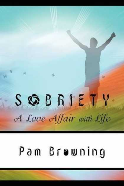 Books About Love - Sobriety, A Love Affair With Life