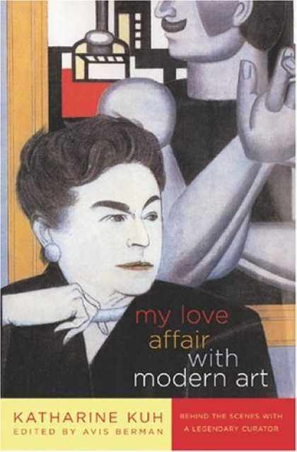 Books About Love - My Love Affair with Modern Art: Behind the Scenes with a Legendary Curator