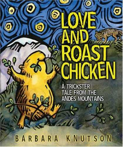 Books About Love - Love and Roast Chicken: A Trickster Tale from the Andes Mountains