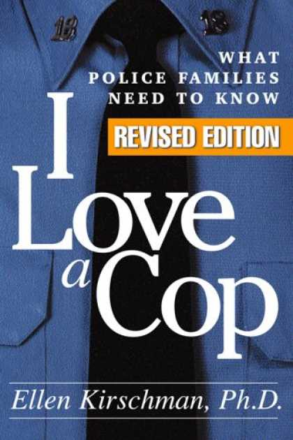 Books About Love - I Love a Cop, Revised Edition: What Police Families Need to Know