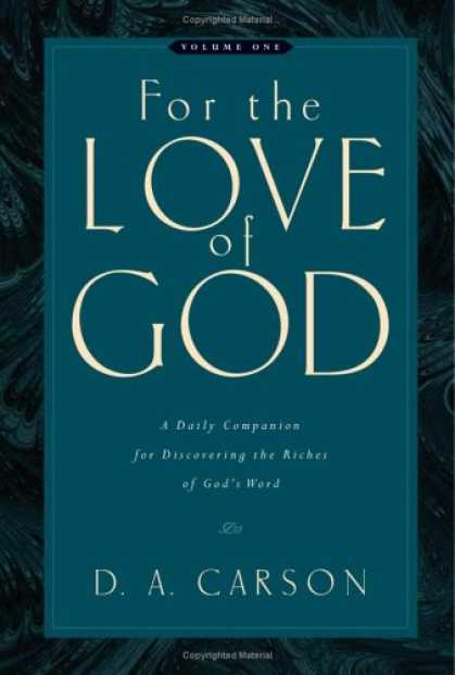 Books About Love - For the Love of God: A Daily Companion for Discovering the Riches of God's Word,
